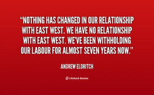 changed in our relationship with East West. We have no relationship ...