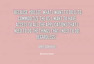 ... need to do the things that i need to do regardless jamie zawinski