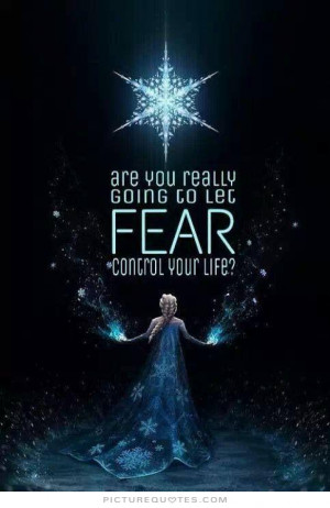 Life Quotes Fear Quotes Control Quotes
