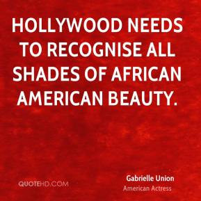 Gabrielle Union - Hollywood needs to recognise all shades of African ...