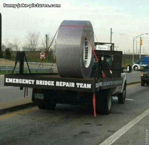 Funny Gaffer Tape Bridge Emergency Repair Team Truck Picture Joke ...