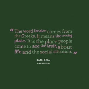Quotes About: theatre