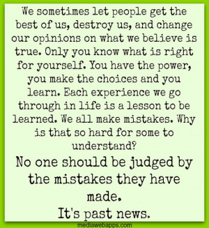 We sometimes let people get the best of us, destroy us, and change our ...