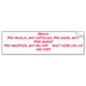 Obama- Pro Muslim, Anti Capitalism, Pro Union, ... Car Bumper Sticker