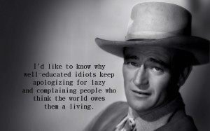 Graphic Quotes: John Wayne on Well-Educated Idiots
