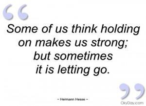 imagem some of us think holding on makes us hermann hesse