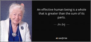 An effective human being is a whole that is greater than the sum of ...