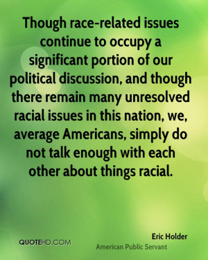 Though race-related issues continue to occupy a significant portion of ...