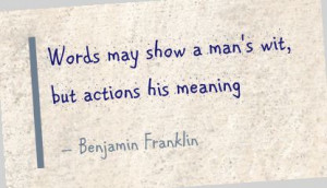 Words May Show a Man's Wit,But Actions His Meaning