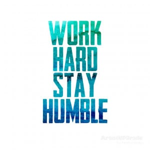 Work hard. Stay humble. #work #quote