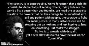Cornel West is Right