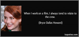 More Bryce Dallas Howard Quotes