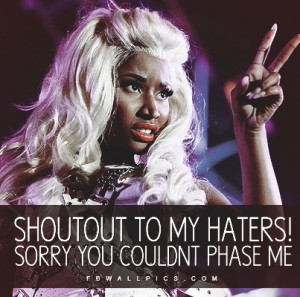 Nicki Minaj Haters Couldnt Phase Me Quote Picture
