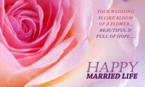 Your wedding is like bloom of a flower... Happy Married life..
