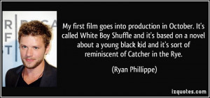 My first film goes into production in October. It's called White Boy ...