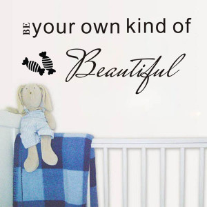 Inspirational wall quotes Be your kind of beautiful 3d wall decoration ...