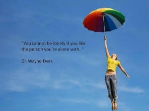 Wayne dyer, quotes, sayings, lonely, person, brainy