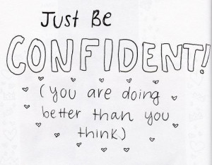 Just be confident