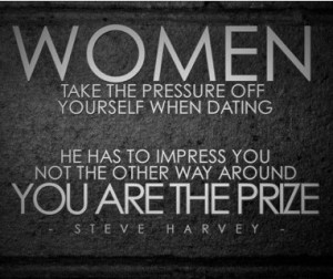 """Steve Harvey Quote: """"Women take the pressure off yourself when ..."""