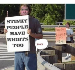 stinky people have rights too.