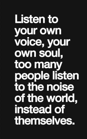 Listen to your own inner voice