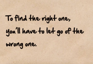 Waiting For The Right One Quotes Let go · # wrong one · # right