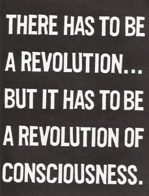 The only possible revolution inside us