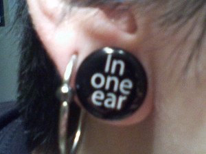 ... one ear out the other #quotes #plugs #piercings #stretched piercings
