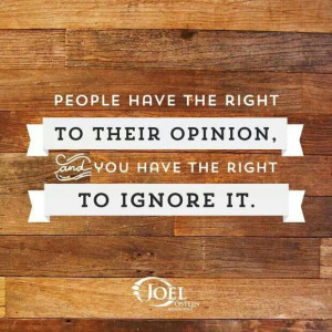 Ignore ignorant opinions
