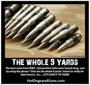 The whole nine yards!