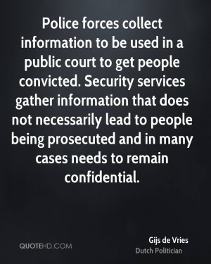 Police forces collect information to be used in a public court to get ...