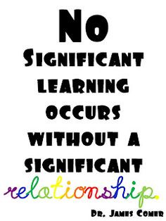 No significant learning occurs without a significant relationship More