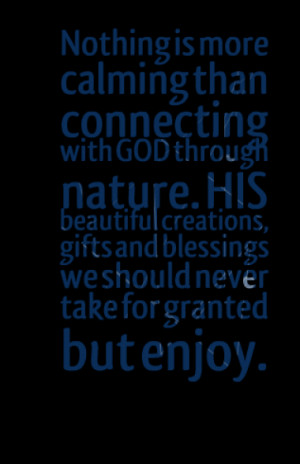 ... GOD through nature. HIS beautiful creations, gifts and blessings we