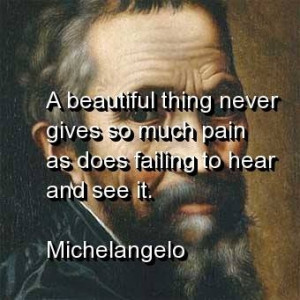 Michelangelo, quotes, sayings, beautiful thing, wisdom