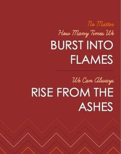 phoenix rising from the ashes quote | rise from the ashes | Quotes ...