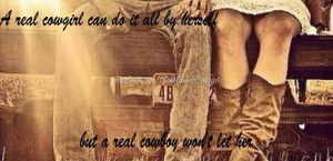Real Cowgirl Can Do It All By Herself - Cowboy Quote