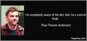 quote-i-m-completely-aware-of-the-fact-that-i-m-a-control-freak-paul ...