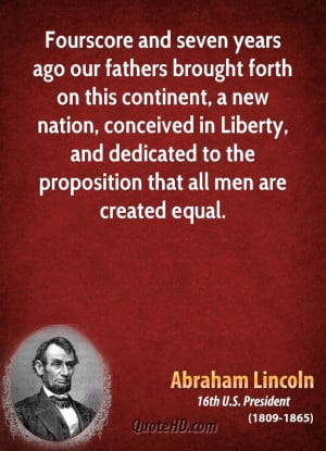... , and dedicated to the proposition that all men are created equal