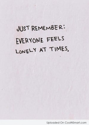 Loneliness Quotes, Sayings about feeling lonely