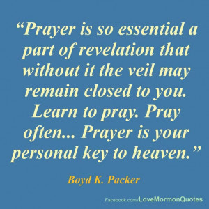 Prayer --Boyd K. Packer