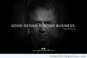 Thomas-Watson-Jr-quote-on-good-design.jpg