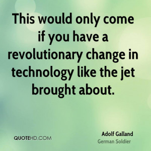 Adolf Galland Technology Quotes