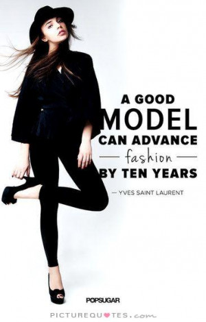 Fashion Quotes Model Quotes Yves Saint Laurent Quotes