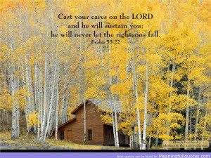 ... Will Sustain You, He Will Never Let The Righteous Fall. ~ Bible Quotes