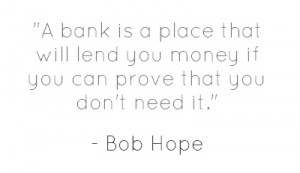 Bob Hope - funny bank quote