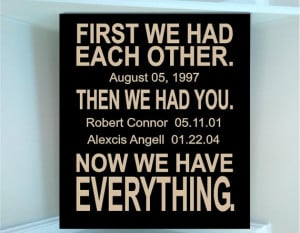 Personalized wooden sign w vinyl quote First we had each other...Then ...