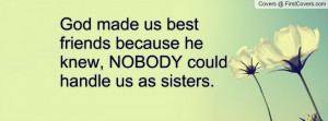 god made us as sister quotes