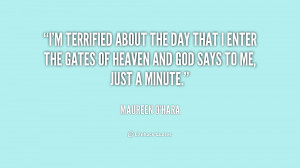 File Name : quote-Maureen-OHara-im-terrified-about-the-day-that-i ...