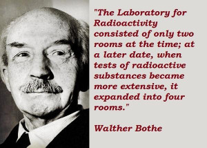 Walther bothe famous quotes 4