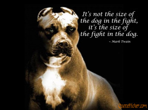 ... the dog in the fight it s the size of the fight in the dog mark twain